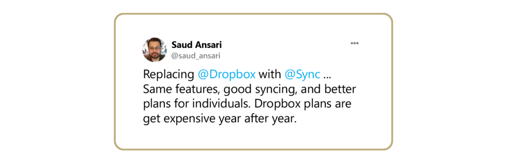 A tweet about replacing Dropbox with Sync and getting the same features for a better price.
